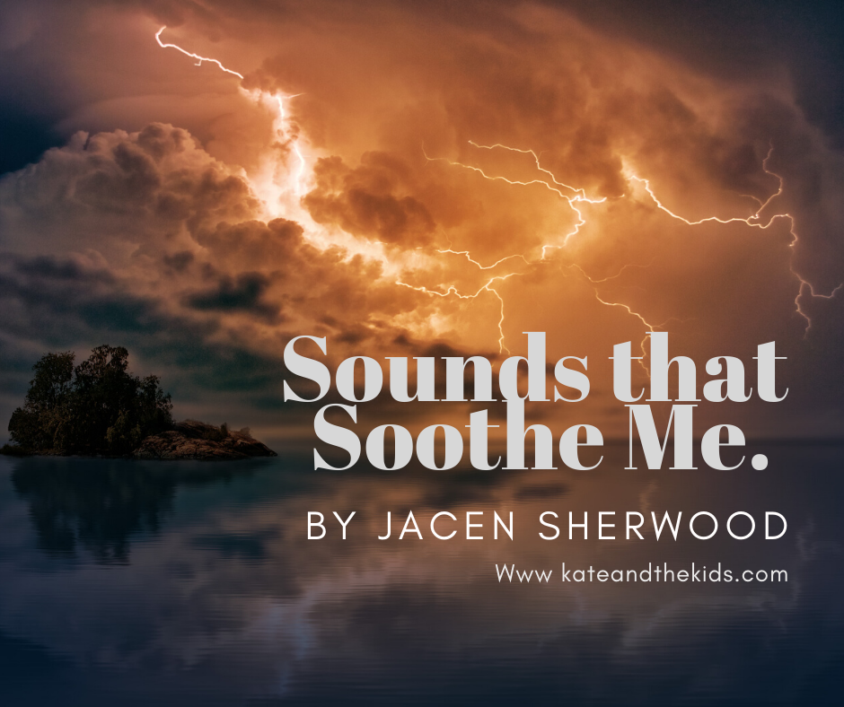 Sounds That Soothe Me – by Jacen Sherwood (Age 9)