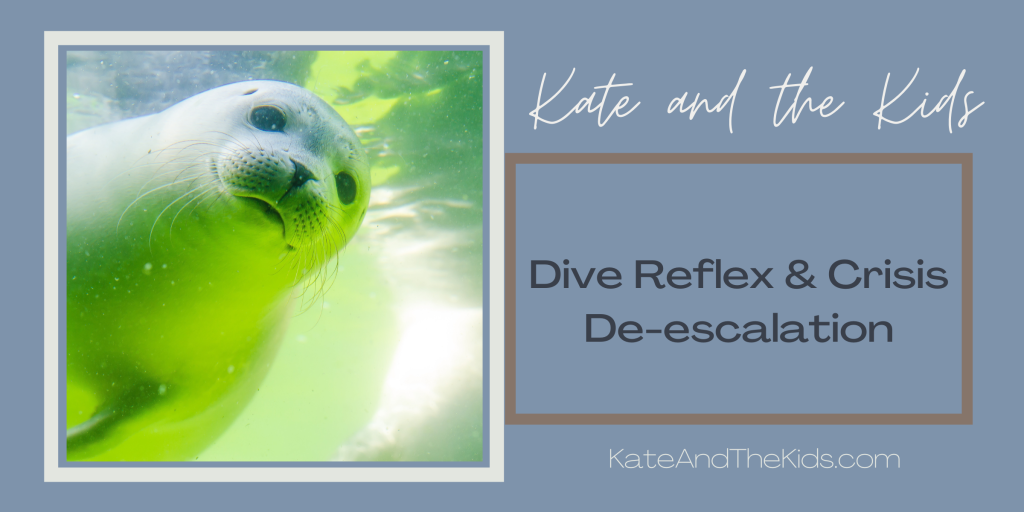 kate and the kids Evolutionary Dive Reflex & Crisis De-escalation kateandthekids.com baby seal blog momblog mom parenting anxiety